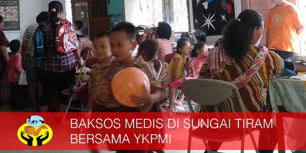 BAKSOS MEDIS DI SUNGAI TIRAM BERSAMA YKPMI