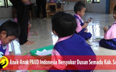 PAUD Indonesia Bersyukur Semadu Kabupaten Sanggau Kalimantan Barat Belajar Melalui Bermain