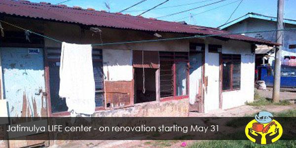 Jatimulya LIFE center - on renovation starting May 31
