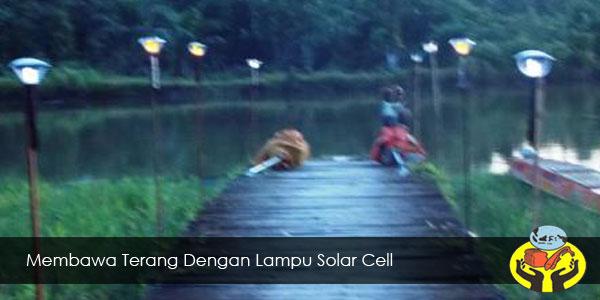 Membawa Terang Dengan Lampu Solar Cell