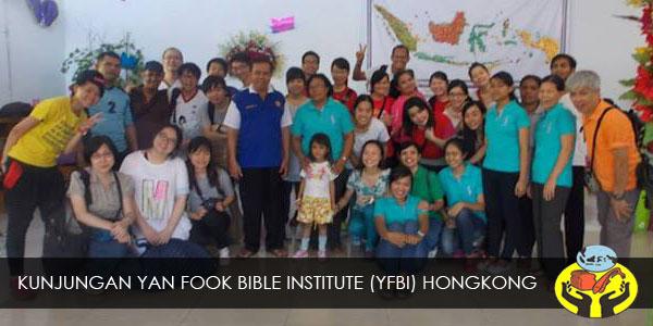 KUNJUNGAN YAN FOOK BIBLE INSTITUTE (YFBI) HONGKONG