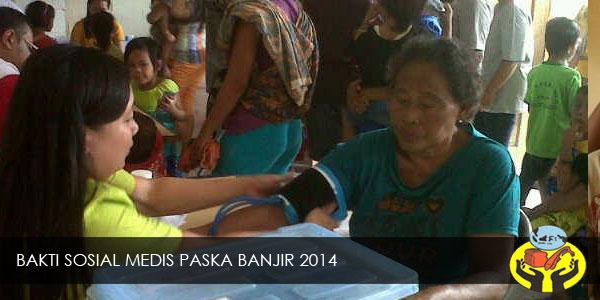 BAKTI SOSIAL MEDIS PASKA BANJIR 2014