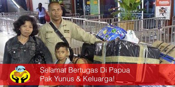 Selamat Bertugas Di Papua Pak Yunus & Keluarga!