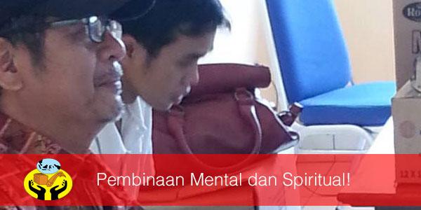 Pembinaan Mental dan Spiritual!