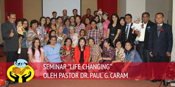 """SEMINAR """"LIFE CHANGING"""" OLEH PASTOR DR. PAUL G. CARAM"""