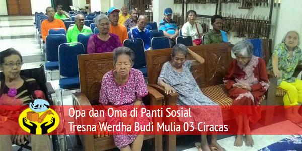 Kunjungan Dan Ibadah Bersama Dengan Opa dan Oma di PSTW Budi Mulia Ciracas