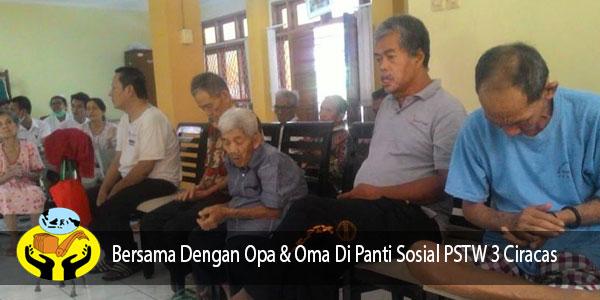 Kunjungan Dan Ibadah Bersama Dengan Opa Oma di Panti Sosial PSTW 3 Ciracas