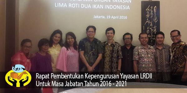 Rapat khusus yayasan Lima Roti Dua Ikan Indonesia Selasa, 19 April 2016