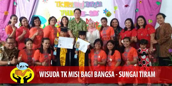 WISUDA TK MISI BAGI BANGSA – SUNGAI TIRAM