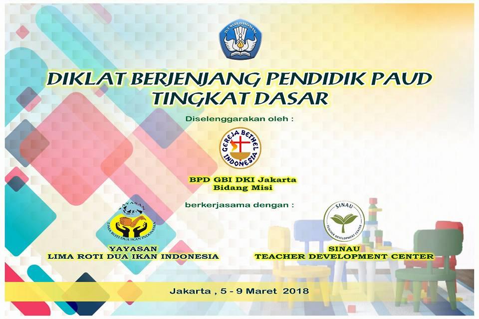 Diklat Berjenjang Pendidik PAUD Tingkat Dasar GBI DKI Jakarta 5-9 Maret 2018